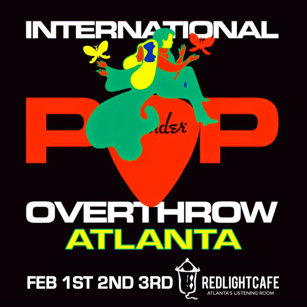 International Pop Overthrow Atlanta At Red Light Cafe Atlanta Ga Feb 1 2 3 2019 Square
