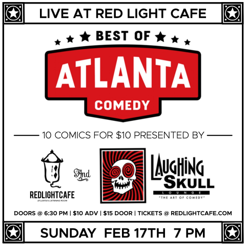 Best Of Atlanta Comedy At Red Light Cafe Presented By Laughing Skull Lounge Atlanta Ga Feb 17 2019 Square