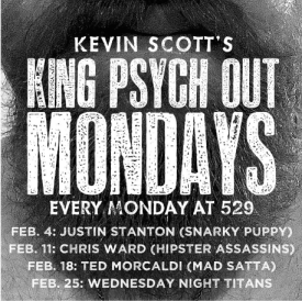 King Psych Out Mondays.
