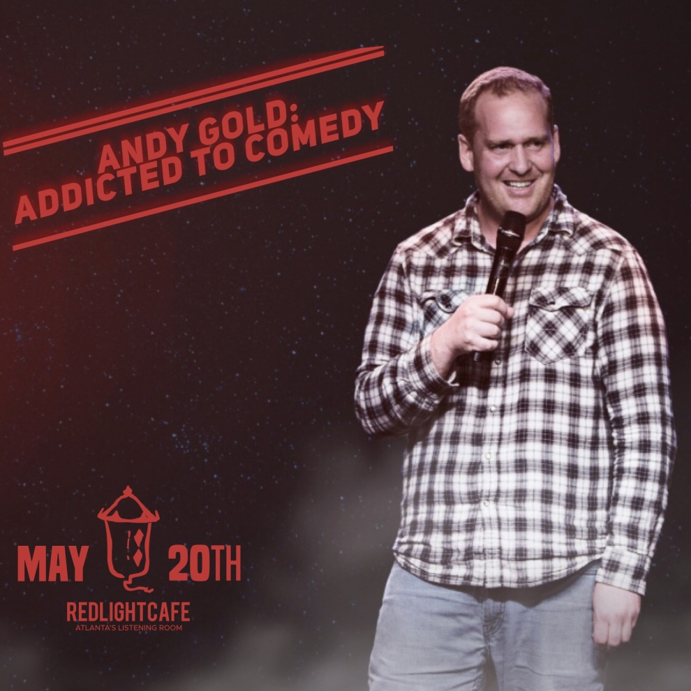 Andy Gold Addicted To Comedy At Red Light Cafe Atlanta Ga May 20 2019 Square