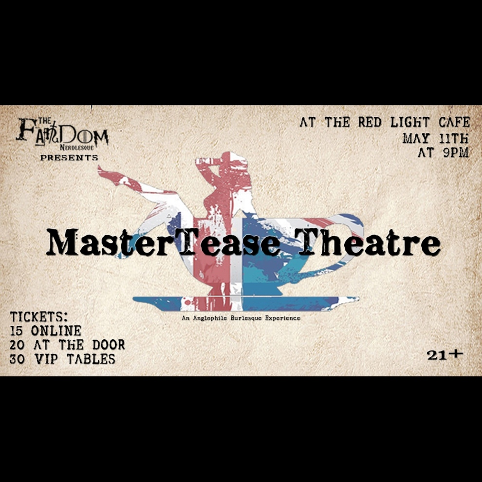 The Fandom Nerdlesque Mastertease Theater A Spot Of Tease At Red Light Cafe Atlanta Ga May 11 2019 Square