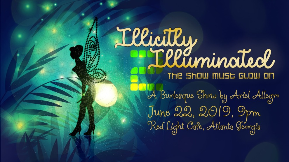 Illicitly Illuminated A Burlesque Celebration Of Light And Solstice At Red Light Cafe Atlanta Ga Jun 22 2019 Banner