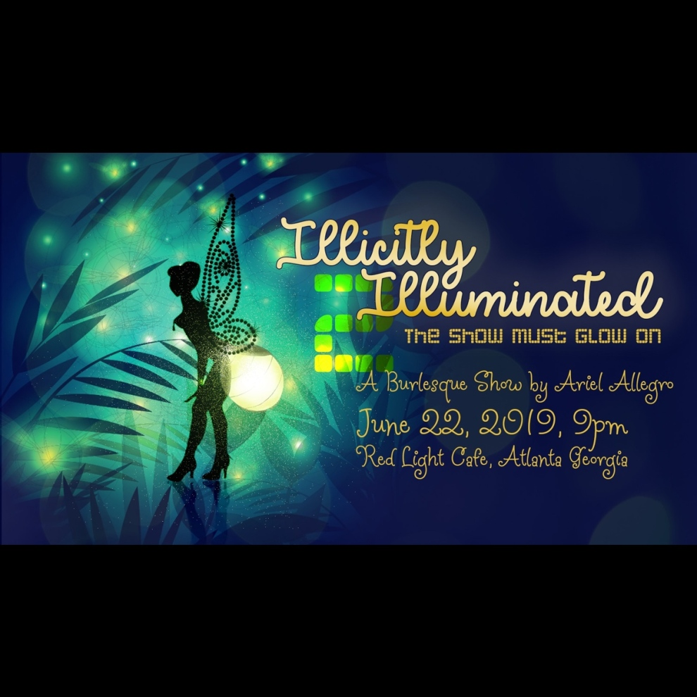 Illicitly Illuminated A Burlesque Celebration Of Light And Solstice At Red Light Cafe Atlanta Ga Jun 22 2019 Square