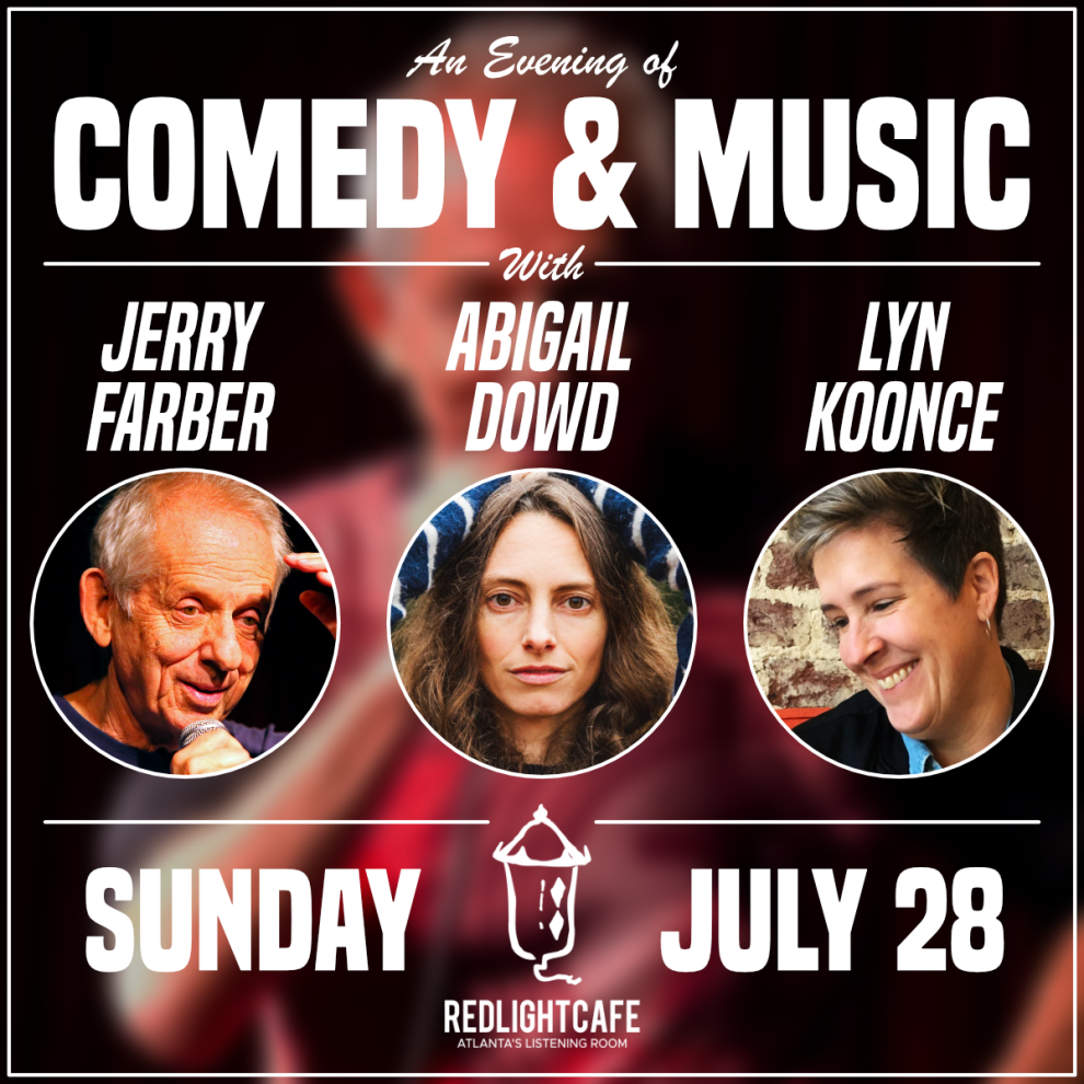 And Evening Of Comedy And Music W Jerry Farber Abigail Dowd Lyn Koonce At Red Light Cafe Atlanta Ga Jul 28 2019 Square