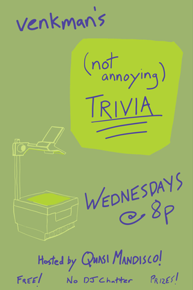 (Not Annoying) Trivia is at Venkman's Wed., Aug. 7.