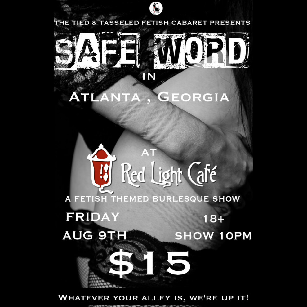 Safe Word A Fetish Themed Burlesque Show Presented By The Tied And Tasseled Fetish Cabaret At Red Light Cafe Atlanta Ga Aug 9 2019 Square