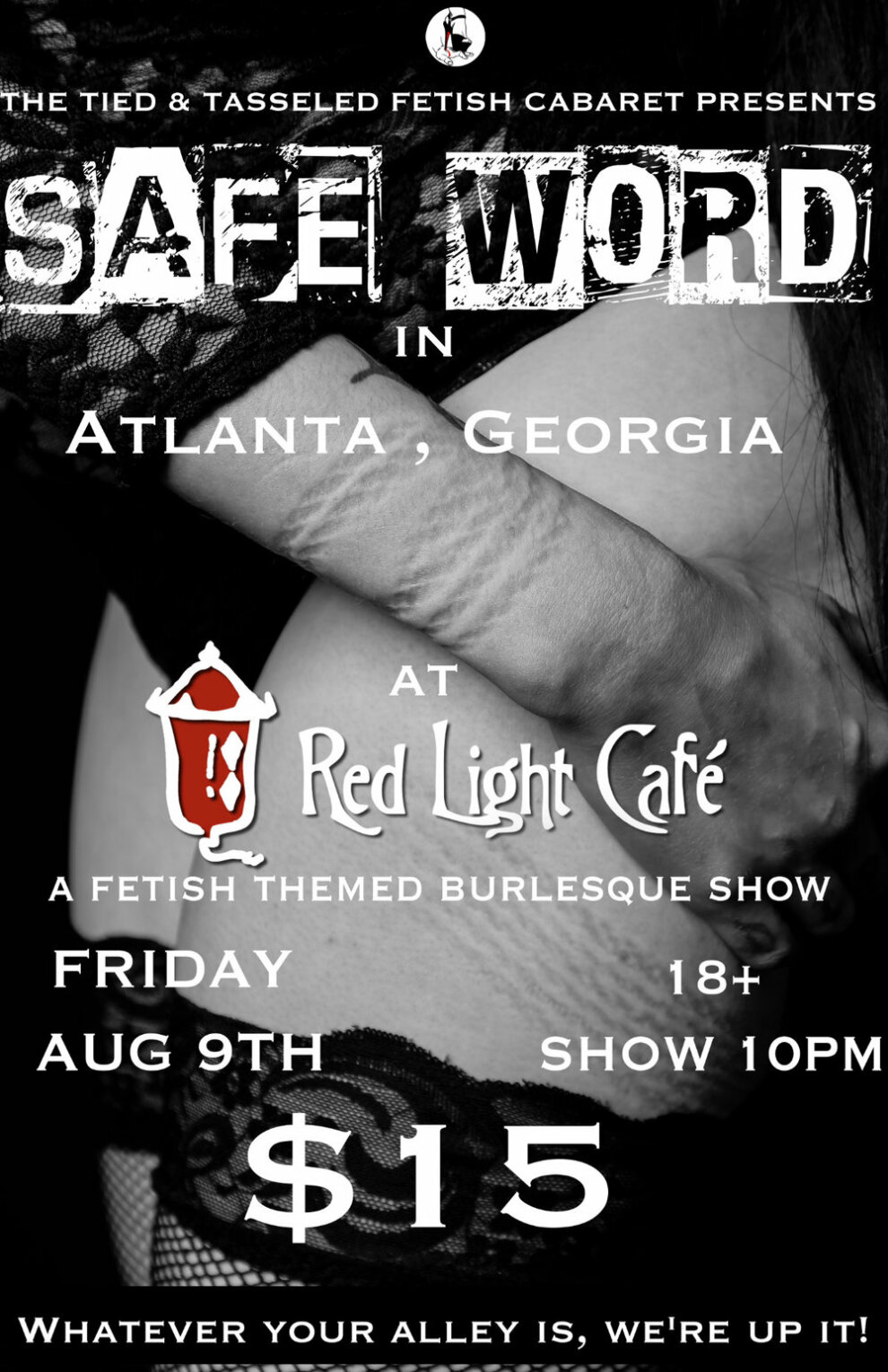 Safe Word A Fetish Themed Burlesque Show Presented By The Tied And Tasseled Fetish Cabaret At Red Light Cafe Atlanta Ga Aug 9 2019 Poster 1200