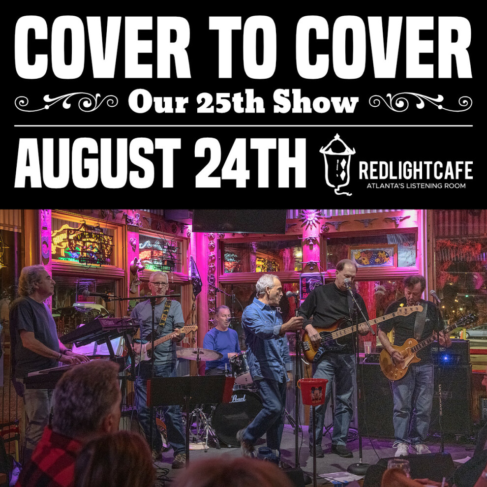 Cover To Cover Our 25th Show At Red Light Cafe Atlanta Ga Aug 24 2019 Square
