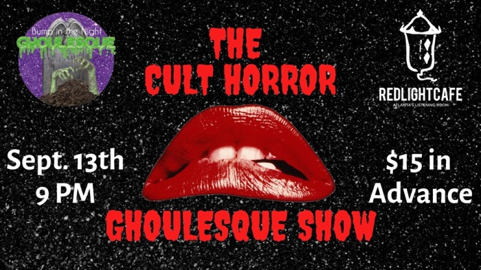 The Cult Horror Ghoulesque Show is at Red Light Cafe Fri., Sep. 13.