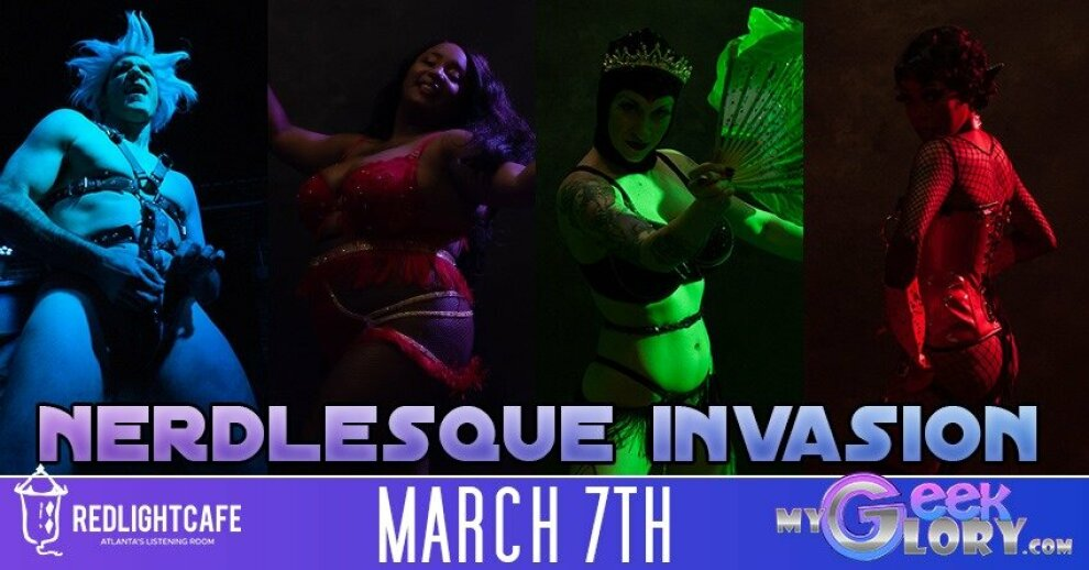 Mygeekglory Nerdlesque Invasion At Red Light Cafe Atlanta Ga Mar 7 2020 Banner