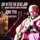 Day After The Dead Jam W Mark Michelson And Friends At Red Light Cafe Atlanta Ga Jun 9 2018 Square