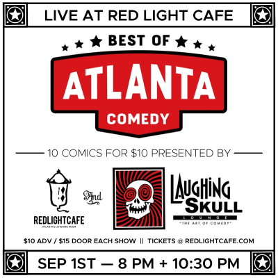 Best Of Atlanta Comedy At Red Light Cafe Presented By Laughing Skull Lounge Atlanta Ga Sep 1 2018 Square